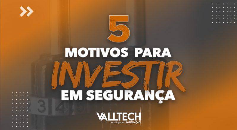 5 motivos para investir em segurança